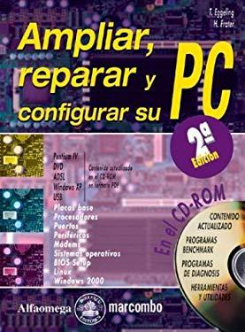 Ampliar, Reparar y Configurar Su PC 9789701509760