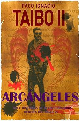 Arcangeles: Doce Historias de Revolucionarios Herejes del Siglo XX 9789707103214