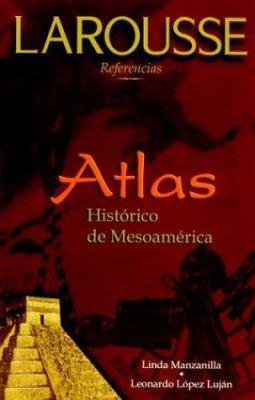 Atlas Historico de Mesoamerica 9789706078032