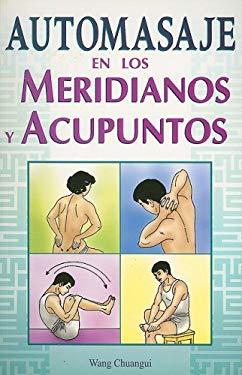 Automasaje en los Meridianos y Acupuntos = Self-Massage Along Meridians and Acupoints 9789707750500