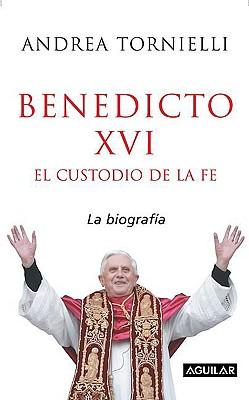 Benedicto XVI: El Custodio de La Fe 9789707702011