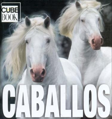 Caballos: Horses, Spanish-Language Edition 9789707182851