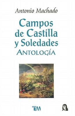 Campos de Castilla y Soledades = Fields of Castille and Solitude 9789706665560