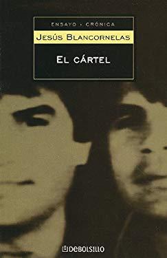 El Cartel: Los Arellano Felix: La Mafia Mas Poderosa en la Historia de America Latina = The Cartel 9789707809628