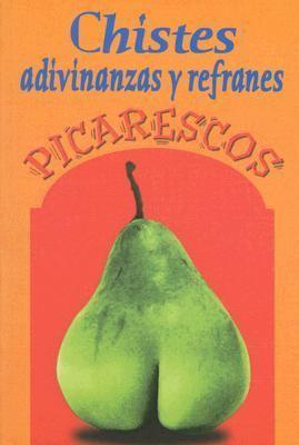 Chistes Adivinanzas y Refranes Picarescos 9789706272522