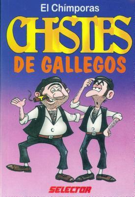 Chistes de Gallegos/Chistes de Latinos = Latino Jokes/Spanish Jokes 9789706431905
