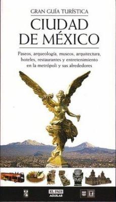 Ciudad de Mixico: Gran Guia Turistica 9789701884874