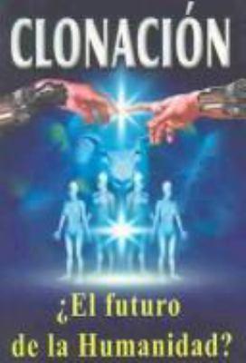 Clonacion: El Futuro de la Humanidad? 9789706662040