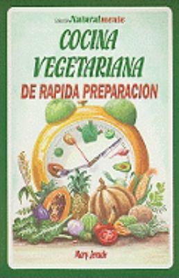 Cocina Vegetariana de Rapida Preparacion 9789706661067