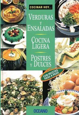 Cocinar Hoy... Verduras y Ensaladas, Cocina Ligera, Postres y Dulces 9789707770485