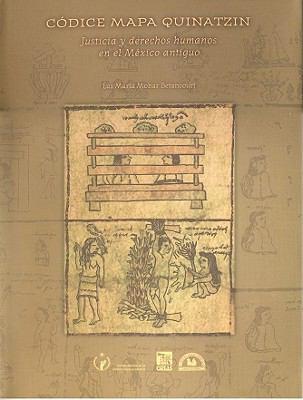 Codice Mapa Quinatzin: Justicia y Derechos Humanos en el Mexico Antiguo [With CDROM and Paper with Drawings and Folder] 9789707014220