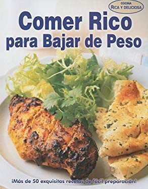 Comer Rico Para Bajar de Peso = Eat Well to Lose Weight 9789707752443