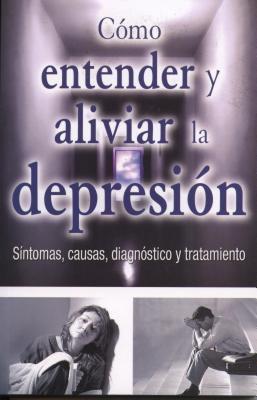 Como Entender y Aliviar la Depresion 9789706668967