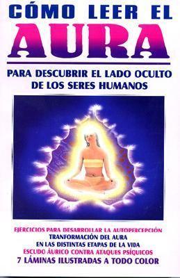 Como Leer el Aura = How to Read Aura of Life 9789706667533