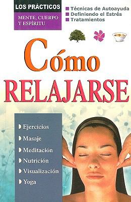 Como Relajarse = Achieving Relaxation