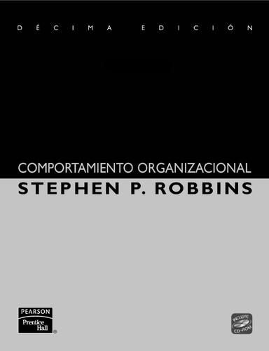 Comportamiento Organizacional, Decima Edicion, Stephen P. Robbins (Spanish Version)