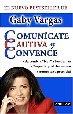 Comunicate, Cautiva y Convence 9789707700437