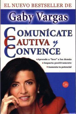 Comunicate, Cautiva y Convence 9789708120296