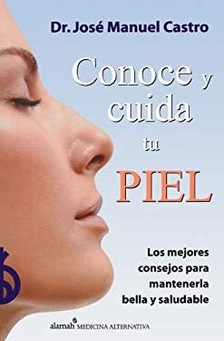 Conoce y Cuida Tu Piel 9789707701410