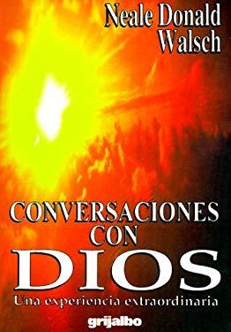 Conversaciones Con Dios: Una Experiencia Extraordinaria = Conversations with God 9789700502045