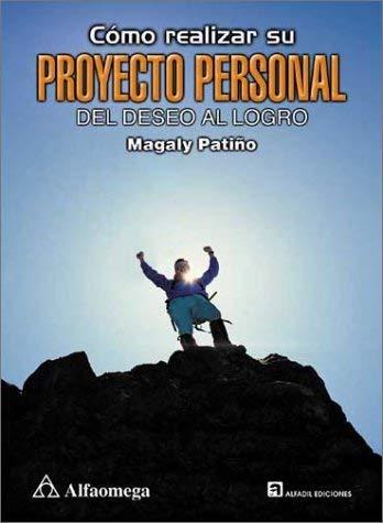 Csmo Realizar Su Proyecto Personal: del Deseo Al Logro 9789701508411