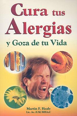Cura Tus Alergias y Goza de Tu Vida 9789706668813