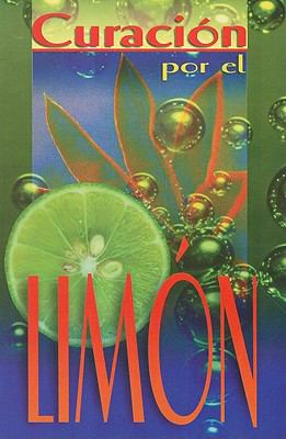 Curacion Por el Limon = Natural Cures with Lemon Juice 9789706273932