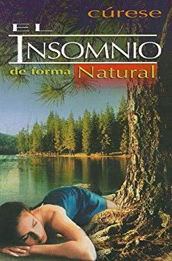 Curese el Insomnio de Forma Natural = Cure Insomnia in a Natural Way 9789706275059