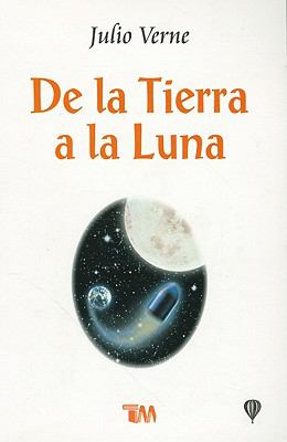 De la Tierra a la Luna = From the Earth to the Moon 9789706666802