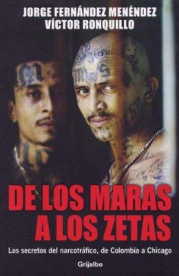 De los Maras A los Zetas: Los Secretos del Narcotrafico, de Colombia A Chicago 9789707804098