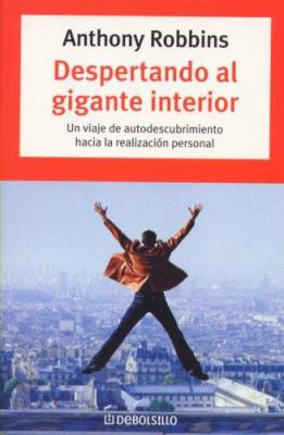 Despertando Al Gigante Interior: Un Viaje de Autodescubrimeinto Hacia La Realizacion Personal. 9789707807150