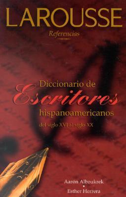 Diccionario de Escritores Hispanoamericanos del Siglo XVI Al Siglo XX 9789702204428