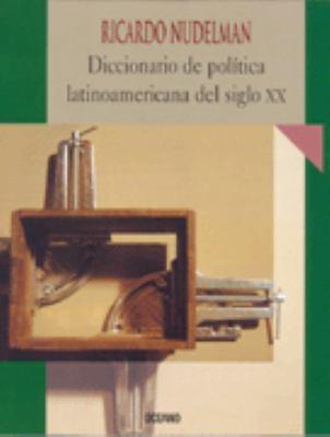 Diccionario de Politica Latinoamericana del Siglo XX 9789706515292