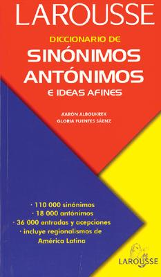 Diccionario de Sinonimos, Antonimos: E Ideas Afines = Dictionary of Synonyms of Antonyms 9789702200277