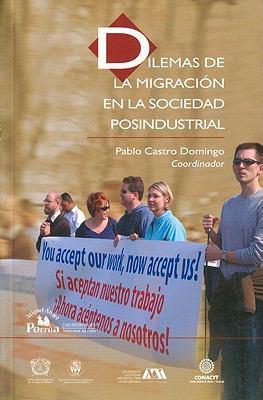 Dilemas de La Migracin En Sociedad Post-Industrial. 9789708190824