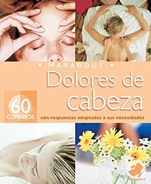 Dolores de Cabeza: 60 Consejos Con Respuestas Adaptadas A Sus Necesidades 9789702213109
