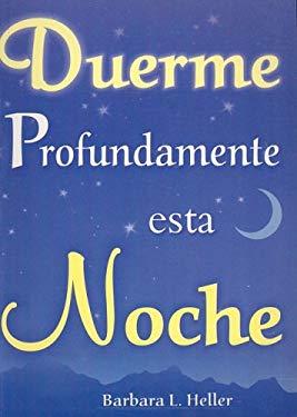 Duerme Profundamente Esta Noche: 250 Formas Sencillas y Naturales Para Evitar el Insomnio 9789706665829