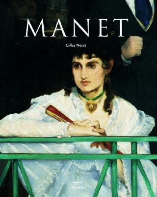 Edouard Manet: 1832-1883; El Primero de los Modernos 9789707181977