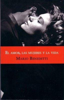 El Amor, las Mujeres y la Vida 9789707311312