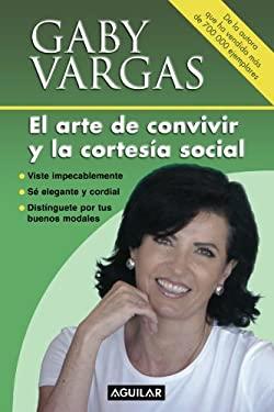 El Arte de Convivir y la Cortesia Social 9789707702608