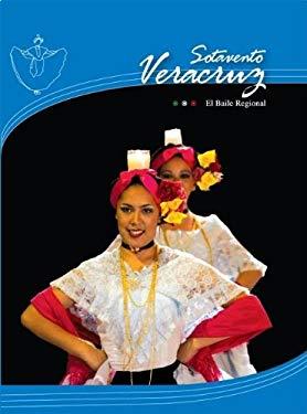 El Baile Regional: Veracruz Sotavento 9789707560291