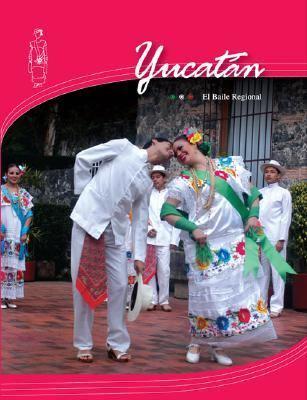 El Baile Regional: Yucatan [With CDWith DVD] 9789707560369