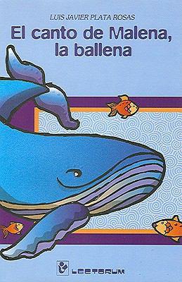 El Canto de Malena, la Ballena 9789707322615
