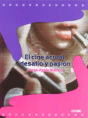El Cine Actual, Desafio y Pasion 9789706517593