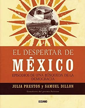 El Despertar de Mexico: Episodios de una Busqueda de la Democracia 9789706519221