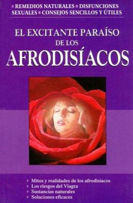 El Excitante Paraiso de Los Afrodisiacos 9789707751286