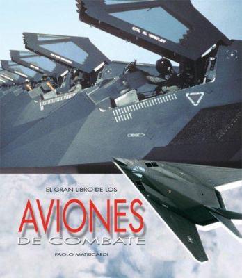 El Gran Libro de Los Aviones de Combate 9789707185012