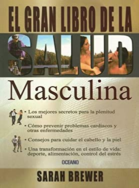 El Gran Libro de la Salud Masculina = The Complete Book of Men's Health 9789706517913