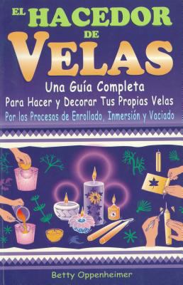 El Hacedor de Velas/ The Maker of Candles 9789706662835