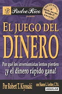 El Juego del Dinero: Por Que los Inversionistas Lentos Pierden y el Dinero Rapido Gana 9789707701304
